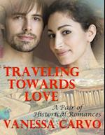 Traveling Towards Love: A Pair of Historical Romances