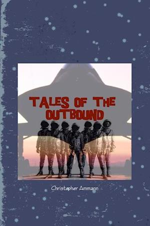 Bog, hæftet Tales of the Outbound af Christopher Ammann