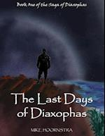 Last Days of Diaxophas: Book One of the Saga of Diaxophas