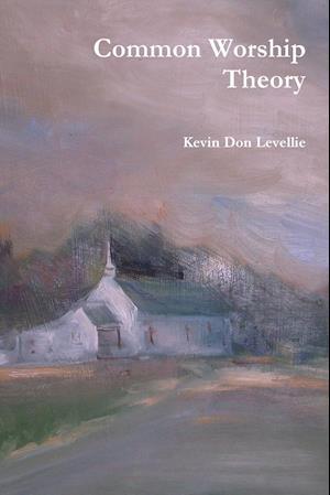 Bog, hæftet Common Worship Theory af Kevin Don Levellie