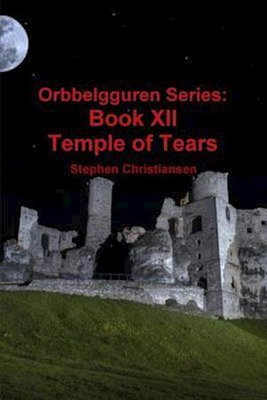 Bog, hæftet Orbbelgguren Series: Book XII Temple of Tears af Stephen Christiansen