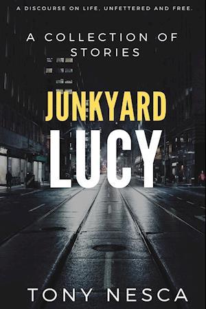 Bog, hæftet Junkyard Lucy af Tony Nesca