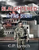 Slaughtered:A Fas Story af C. P. Lynch