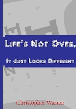 Life's Not Over, It Just Looks Different