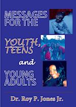 MESSAGES FOR THE YOUTH, TEENS, and YOUNG ADULTS