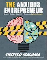 Anxious Entrepreneur: Anxiety Defeats Creativity - Creativity Defeats Anxiety