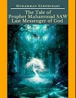 Tale of Prophet Muhammad SAW Last Messenger of God