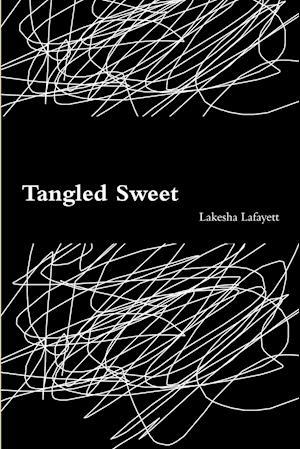 Bog, paperback Tangled Sweet af Lakesha Lafayett