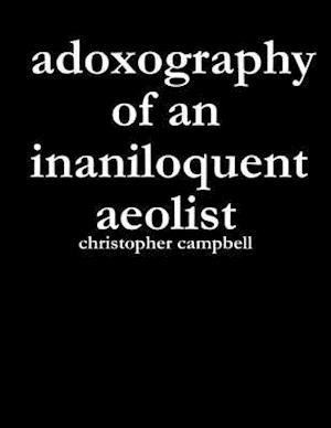 Adoxography of an Inaniloquent Aeolist