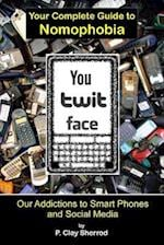 You-Twit-Face: Your Guide to Smart Phone Addiction af Clay Sherrod