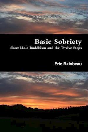 Bog, hæftet Basic Sobriety af Eric Rainbeau
