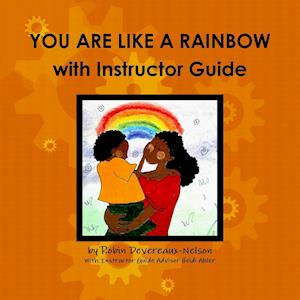 Bog, hæftet YOU ARE LIKE A RAINBOW with Instructor Guide af Robin Devereaux-nelson