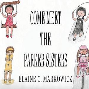 Bog, paperback Come Meet the Parker Sisters af Elaine Markowicz