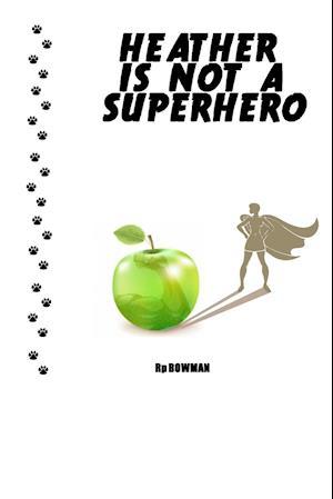 Bog, hæftet Heather is Not a Superhero af Rp Bowman