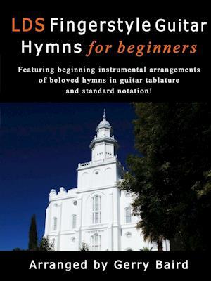 Bog, paperback Lds Fingerstyle Guitar Hymns for Beginners af Gerry Baird