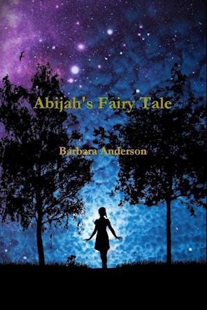 Bog, hæftet Abijah's Fairy Tale af Barbara Anderson