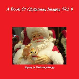 Bog, hæftet A Book Of Christmas Images (Vol.1) af Frederick Meekins