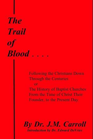 Bog, paperback The Trail of Blood af J. M. Carroll, Edward DeVries