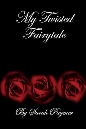 Bog, hæftet My Twisted Fairytale af Sarah Paymer