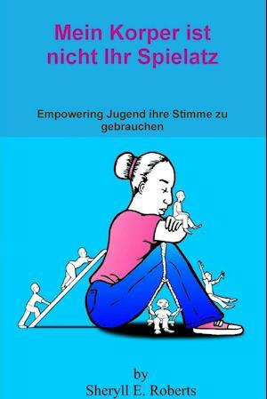 Bog, paperback Mein Korper Ist Nicht Ihr Spielatz af Sheryll Roberts