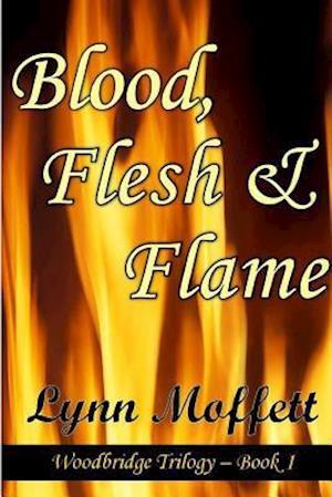 Bog, hæftet BLOOD, FLESH AND FLAME af Lynn Moffett