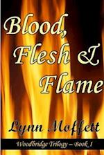 BLOOD, FLESH AND FLAME af Lynn Moffett