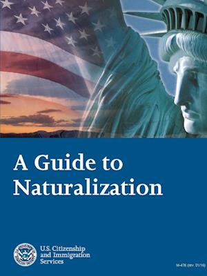 Bog, hæftet A Guide to Naturalization af U.S. Citizenship And Immigratio (Uscis)