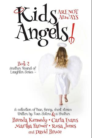 Bog, paperback Kids Are Not Always Angels af Brenda Kennedy