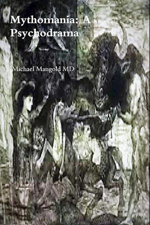 Bog, paperback Mythomania af Michael Mangold MD