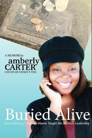 Bog, hæftet Buried Alive: Remembering 7 Lessons Mamie Taught Me on Black Leadership af Amberly Carter