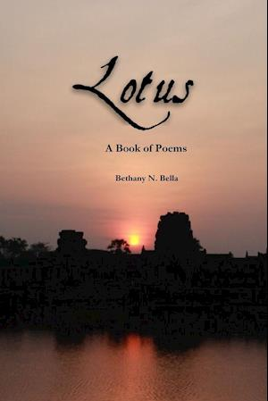 Bog, hæftet Lotus af Bethany N. Bella