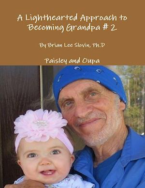 A Lighthearted Approach to Becoming Grandpa # 2