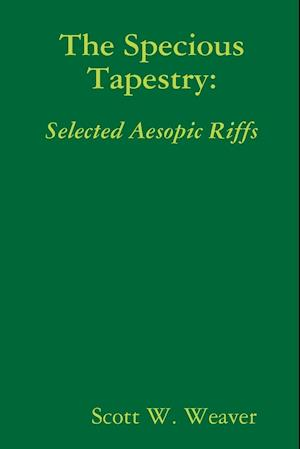 The Specious Tapestry: Selected Aesopic Riffs