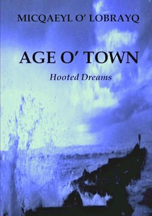 Bog, hæftet AGE O' TOWN af Micqaeyl O' Lobrayq