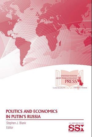 Politics And Economics In Putin's Russia
