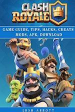 Clash Royale Guide Guide, Tips, Hacks, Cheats Mods, Apk, Download