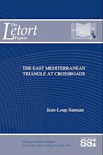 The East Mediterranean Triangle At Crossroads af Strategic Studies Institute (SSI), Jean-Loup Samaan