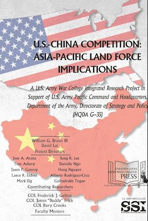 Bog, hæftet U.S.-China Competition: Asia-Pacific Land Force Implications af U.s. Army War College, Strategic Studies Institute (SSI)