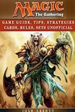 Magic the Gathering Game Guide, Tips, Strategies Cards, Rules, Sets Unofficial