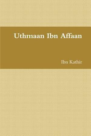 Bog, hæftet Uthmaan Ibn Affaan af Ibn Kathir
