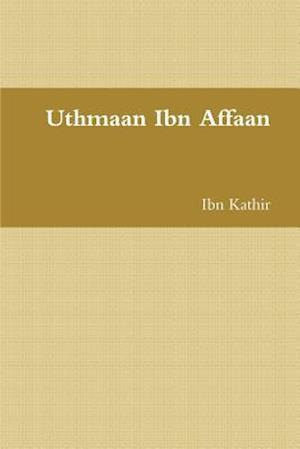 Bog, paperback Uthmaan Ibn Affaan af Ibn Kathir
