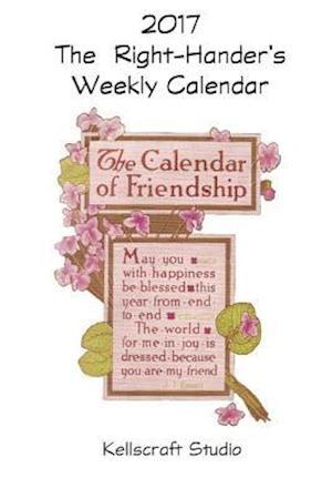 Bog, paperback The Right-Hander's Weekly Calendar for 2017 af Kellscraft Studio