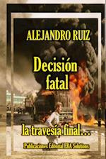 Decision Fatal... La Travesia Final