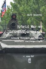 Hybrid War or Gibridnaya Voina? Getting Russia's non-linear military challenge right af Mark Galeotti