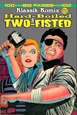 Klassik Komix: Hard-Boiled & Two-Fisted