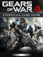 Gears of War 4 Unofficial Game Guide