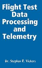 Flight Test Data Processing and Telemetry