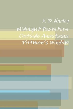 Midnight Footsteps Outside Anastasia Pittman's Window