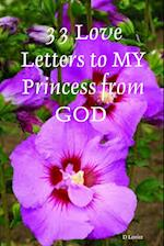 33 Love Letters to MY Princess from GOD