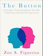 Button - A Gender Transformation Novella Told from Parallel Perspectives